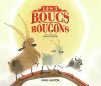 Anne Fronsacq et Nathalie Ragondet - Les 3 boucs bougons.