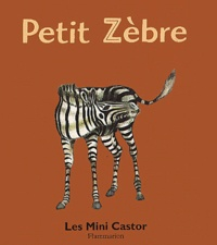 Anne Fronsacq et Gérard Franquin - Petit zèbre.