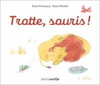 Anne Fronsacq et Anne Montel - Trotte, souris ! - Petit castor.
