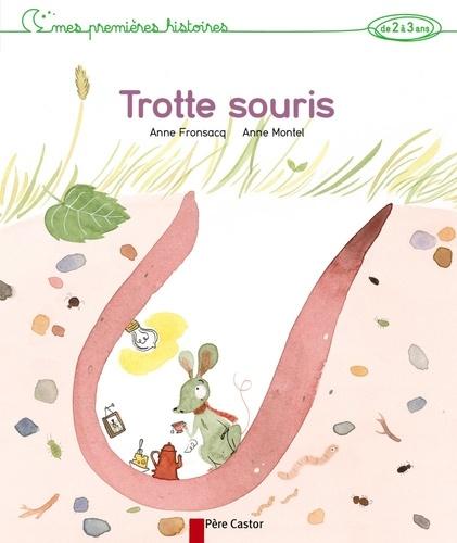 Anne Fronsacq et Anne Montel - Trotte souris.