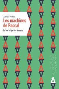 Les machines de Pascal- Du bon usage des ressorts - Anne Frostin  