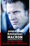 Anne Fulda - Emmanuel Macron, un jeune homme si parfait.