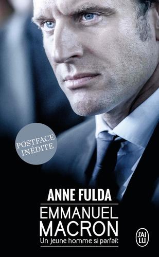 Anne Fulda - Emmanuel Macron - Un jeune homme si parfait.