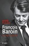 Anne Fulda - François Baroin, le faux discrets.