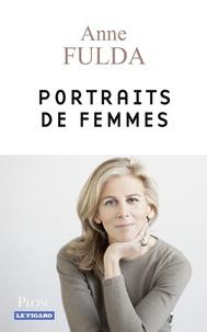Anne Fulda - Portraits de femmes.