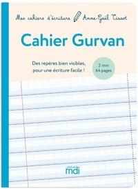 Anne-Gaël Tissot - Cahier Gurvan 2mm - Des repères bien visibles pour une écriture facile !.