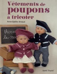 Anne-Gaëlle Arnaud - Vêtements de poupées à tricoter.