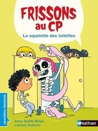 Anne-Gaëlle Balpe - Frissons au CP  : Le squelette des toilettes.