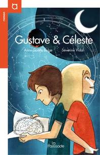 Anne-Gaëlle Balpe et Séverine Vidal - Gustave & Céleste.