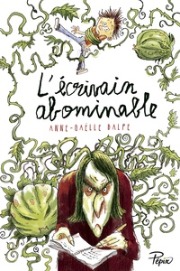 Anne-Gaëlle Balpe - L'écrivain abominable.