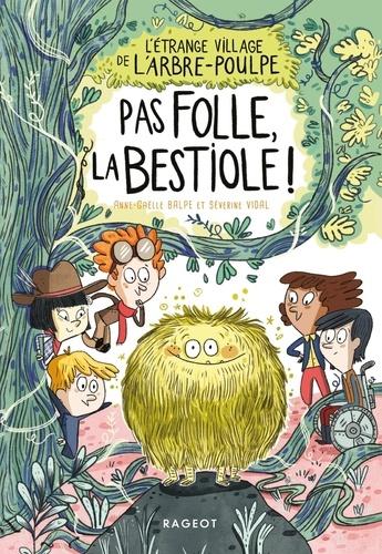 L'étrange village de l'Arbre-Poulpe  Pas folle, la bestiole !