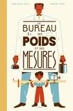 Anne-Gaëlle Balpe et Vincent Mahé - Le bureau des poids et des mesures - A partir de 4 ans.