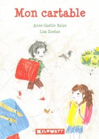 Anne-Gaëlle Balpe et Lisa Zordan - Mon cartable.