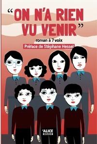 Anne-Gaëlle Balpe et Sandrine Beau - On n'a rien vu venir - Roman à 7 voix.