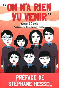 Publication de l'eBookStore: On n'a rien vu venir  - Roman à 7 voix iBook PDB ePub par Anne-Gaëlle Balpe, Sandrine Beau, Clémentine Beauvais, Annelise Heurtier