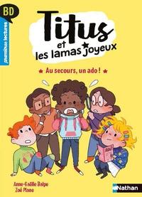 Anne-Gaëlle Balpe et Zoé Plane - Titus et les lamas joyeux  : Au secours, un ado !.