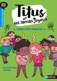 Anne-Gaëlle Balpe et Zoé Plane - Titus et les lamas joyeux  : Lamas contre dauphins.