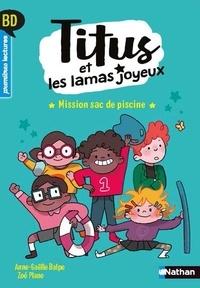 Anne-Gaëlle Balpe et Zoé Plane - Titus et les lamas joyeux  : Mission sac de piscine.