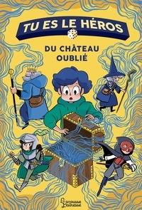 Anne-Gaëlle Balpe - Tu es le héros du château oublié.