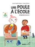 Anne-Gaëlle Balpe et Claire Bédué - Une poule à l'école.