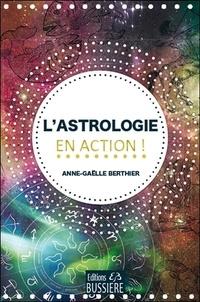 Anne-Gaëlle Berthier - L'astrologie en action !.