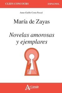 Anne-Gaëlle Costa Pascal - Maria de Zayas - Novelas amorosas y ejemplares.