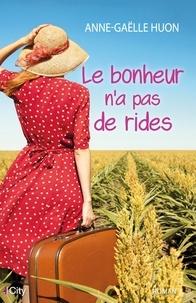 Anne-Gaëlle Huon - Le bonheur n'a pas de rides.