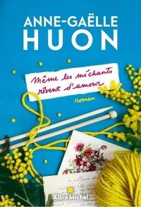 Anne-Gaëlle Huon - Même les méchants rêvent d'amour.