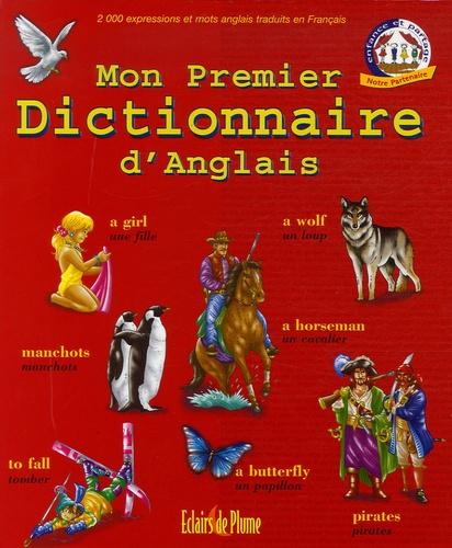 Anne Garcia-Lozano - Mon Premier Dictionnaire d'Anglais - 2000 Expressions et mots traduits en Français.