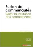 Anne Gardère et Mickaël Martin - Fusion de communautés - Gérer la restitution des compétences.
