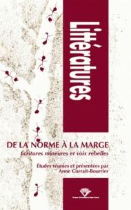 Anne Garrait-Bourrier - De la norme à la marge - Ecritures mineures et voix rebelles.