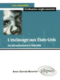 Anne Garrait-Bourrier - L'esclavage aux Etats-Unis - Du déracinement à l'identité.