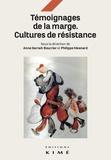 Anne Garrait-Bourrier et Philippe Mesnard - Témoignages de la marge - Cultures et résistances.