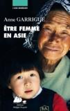 Anne Garrigue - Etre femme en Asie.