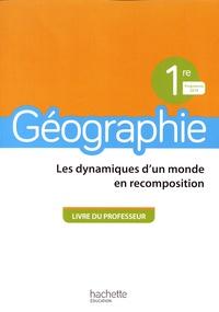 Anne Gasnier - Géographie 1re Les dynamiques d'un monde en recomposition - Livre du professeur.