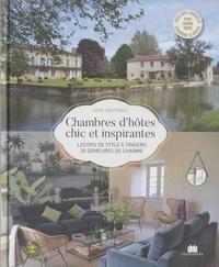 Anne Gastineau - Chambres d'hôtes chic et inspirantes - Leçons de style à travers 20 demeures de charme.