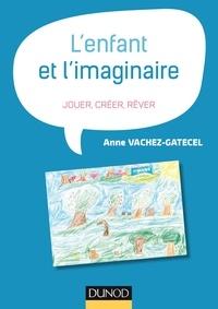 Anne Gatecel - L'enfant et l'imaginaire.