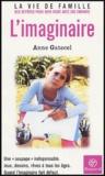 Anne Gatecel - L'imaginaire.