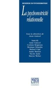 Anne Gatecel - La psychomotrocité relationnelle.