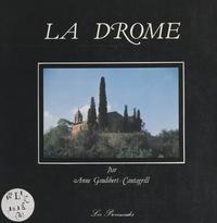 Anne Gaudibert-Cantagrill et  Collectif - La Drôme.