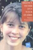 Anne Gautier - Hélène F. - victime d'un tueur en série.
