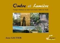 Anne Gautier - Ombre et Lumière.