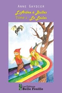 Anne Gaydier - L'Arbre àBulles  : Le Leilos - L'Arbre à Bulles_tome 1.