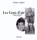 Anne Gayet - LES GENS D'AIR. - Cinquante descendants de Saint-Exupéry.