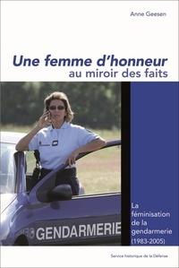 Anne Geesen - Une femme d'honneur au miroir des faits. La féminisation dans la gendarmerie (1983-2005).