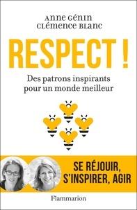 Anne Génin et Clémence Blanc - Respect ! - Des patrons inspirants pour un monde meilleur.