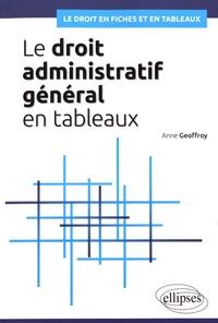 Anne Geoffroy - Le droit administratif général en tableaux.