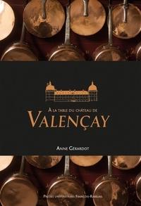 Anne Gérardot - A la table du Château de Valençay.