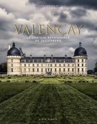 Anne Gérardot - Valençay - Le château Renaissance de Talleyrand - L'art de vivre à la française.