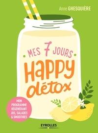 Anne Ghesquière - Mes 7 jours happy détox.